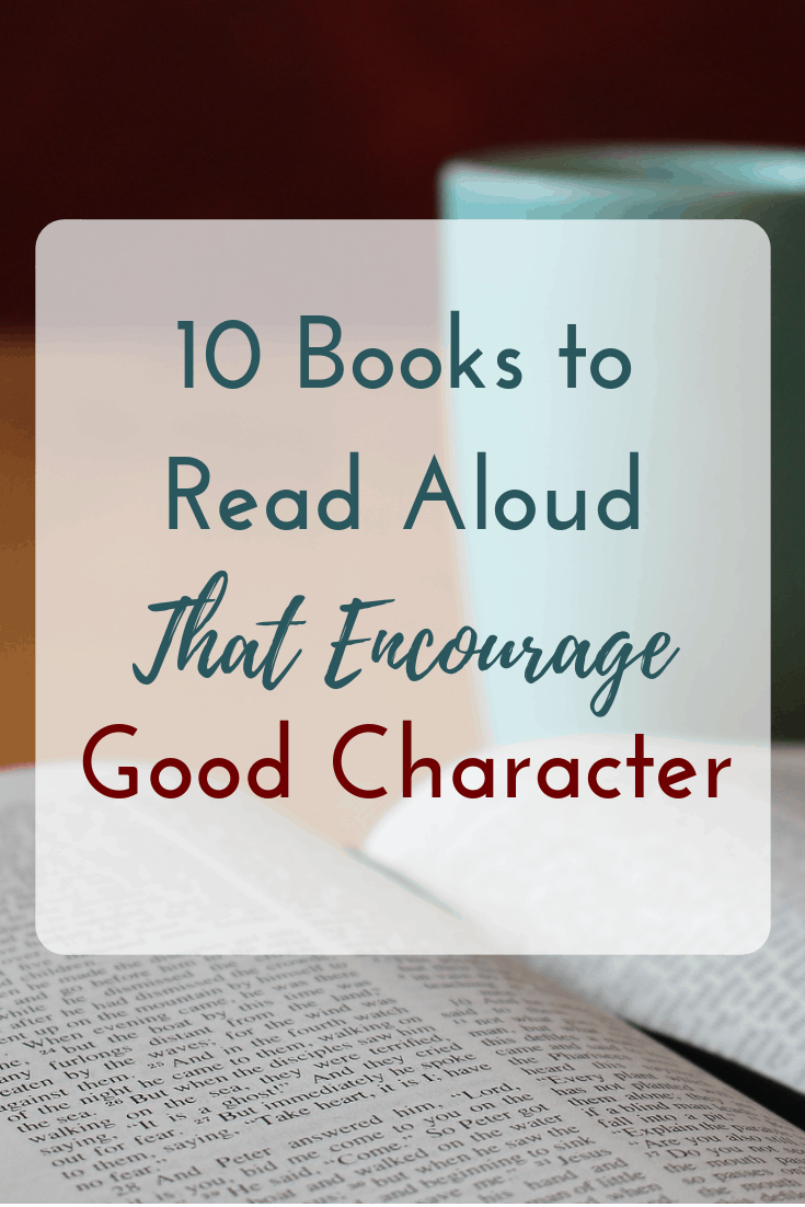 10 books to read aloud that encourage good character
