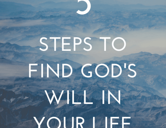 5 Steps to Find God's Will For your Life