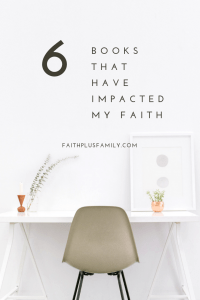 6 Books That Have Impacted My Faith