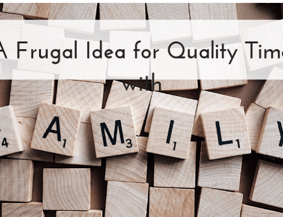 A Frugal Idea for Quality Time with Family