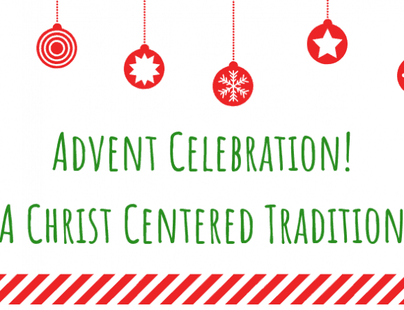 Advent Celebration! A Christ Centered Tradition
