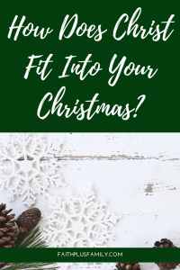 How Does Christ Fit Into Your Christmas_