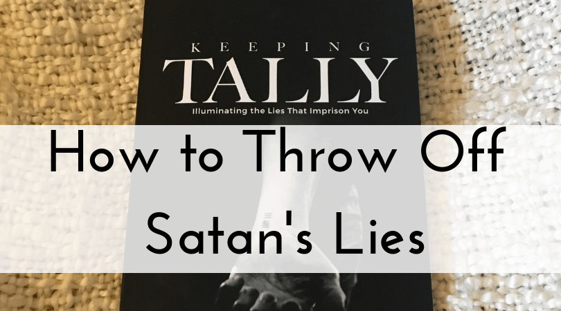 How to Throw Off Satan's Lies