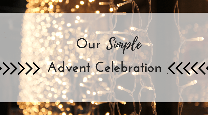 Our Simple Advent Celebration
