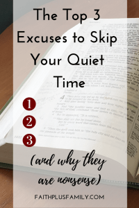 The Top 3 Excuses to Skip Your Quiet Time (and why they are nonsense)