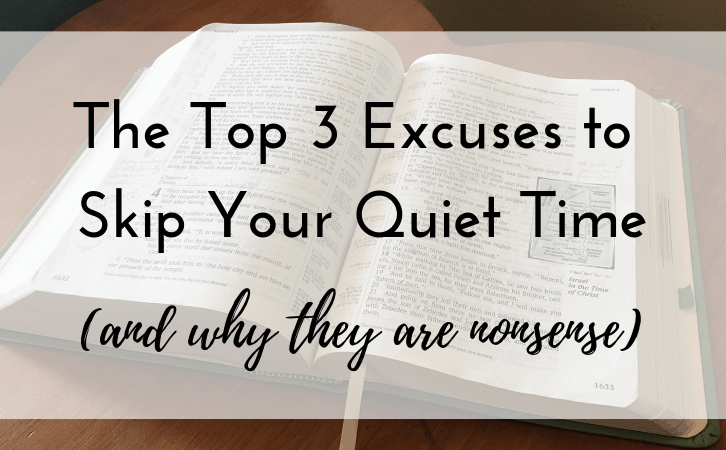 The Top 3 Excuses to Skip Your Quiet Time