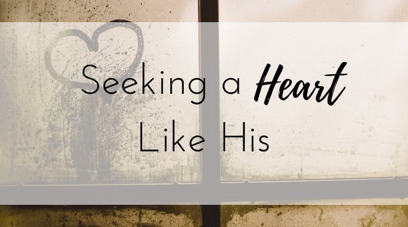Seeking a Heart Like His
