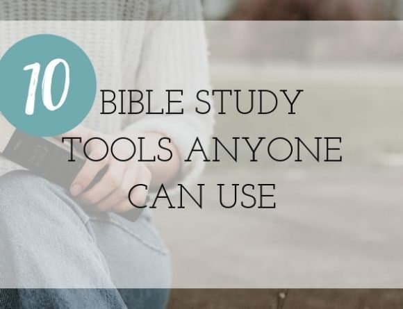 10 Bible Study Tools Anyone Can Use