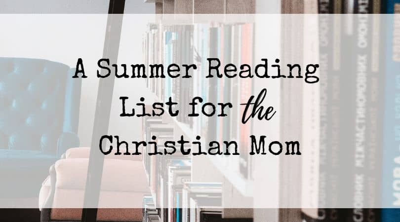 A Summer Reading List for the Christian Mom