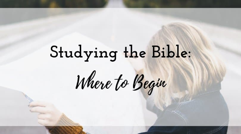 Studying the Bible Where to Begin