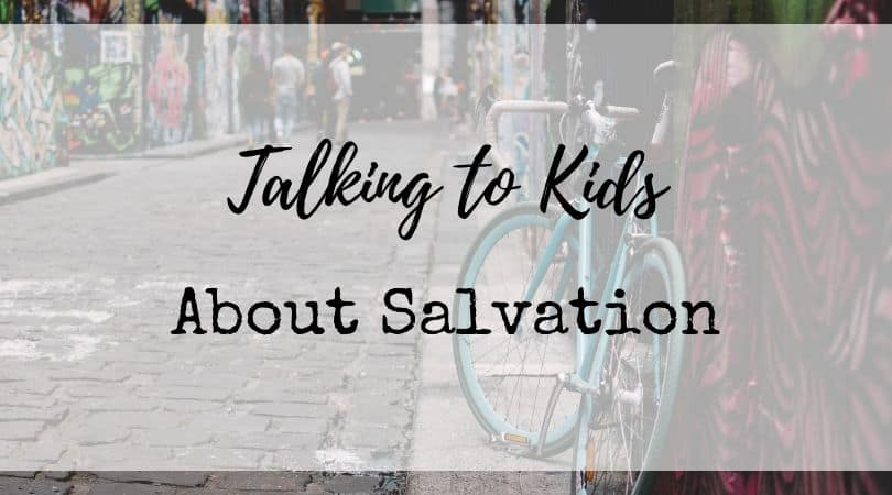Talking to Kids about Salvation