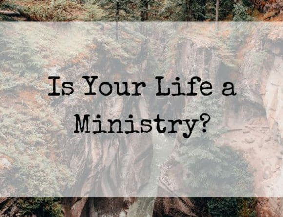 Is Your Life a Ministry?
