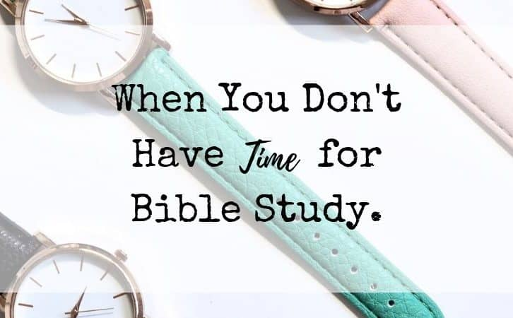 When You Don't Have Time for Bible Study.
