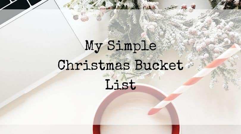 My Simple Christmas Bucket List