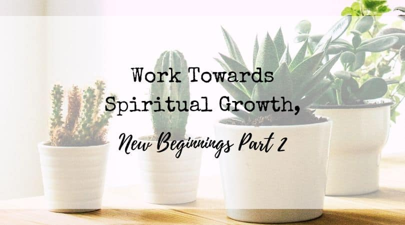 Work Towards Spiritual Growth