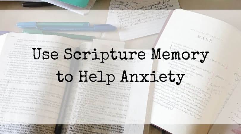Use Scripture Memory to Help Anxiety