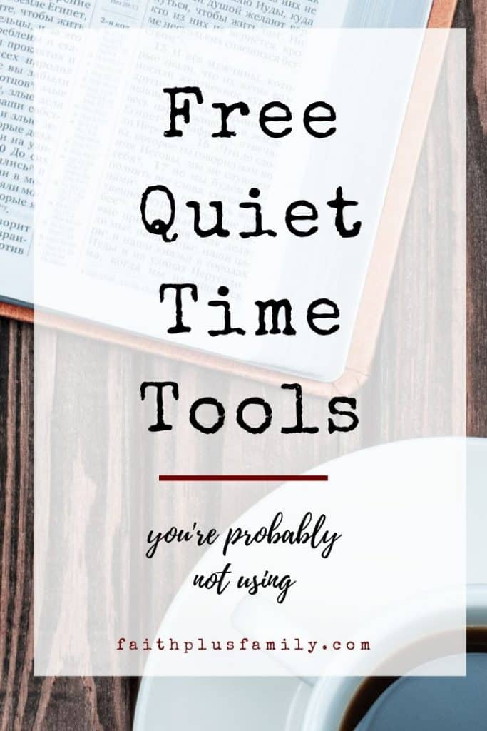 Free Quiet Time Tools You Probably Aren't Using